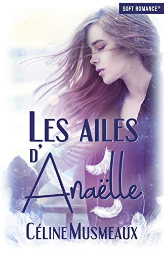Les ailes d'Anaëlle par [Céline Musmeaux, Soft Romance]
