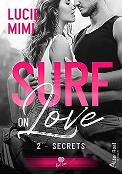 Secrets: Surf on Love, T2 par [Lucie Mimi]