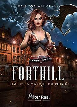 La marque du poison: Forthill, T2 par [Vanessa Altmeyer]