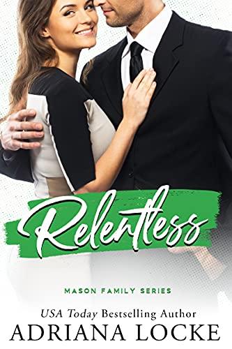 Relentless (The Mason Family Series Book 4) (English Edition) par [Adriana Locke ]
