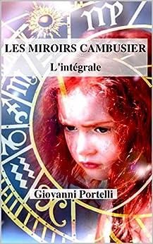 Les Miroirs Cambusier: L'intégrale par [Giovanni Portelli]