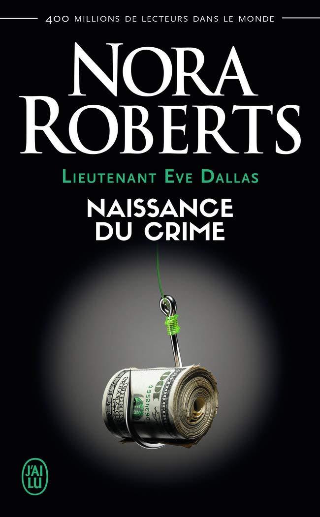 Lieutenant Eve Dallas - Tome 23 : Naissance du crime - Nora Roberts 51Q9UAre1+L