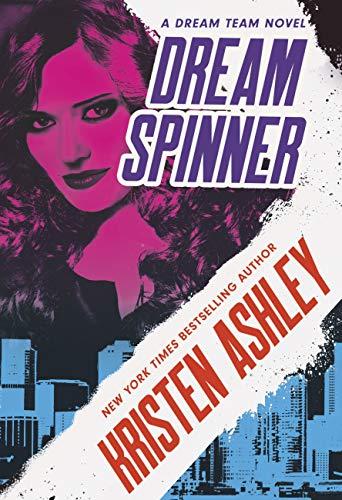 Dream Team - Tome 3 : Dream Spinner de Kristen Ashley 51YcJsWrgcL