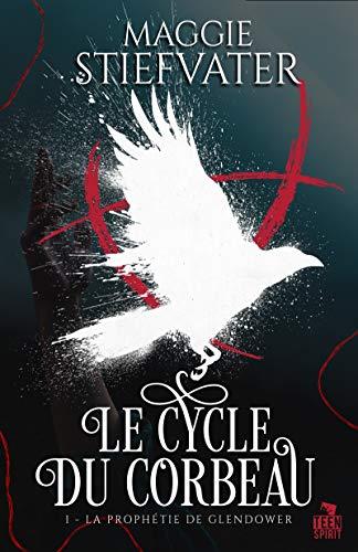 La Prophétie de Glendower: Le cycle du corbeau, T1 par [Maggie Stiefvater, Camille Croqueloup]