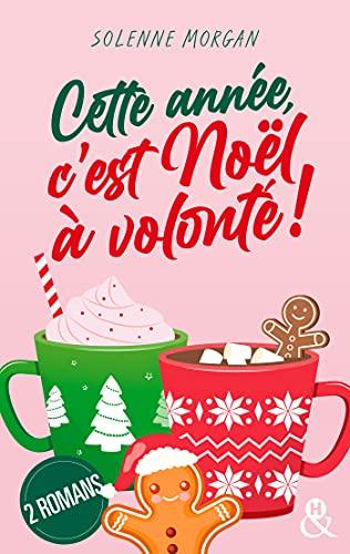 Cette année, c'est Noël à volonté ! de Solenne Morgan 51sF10Gv7FL