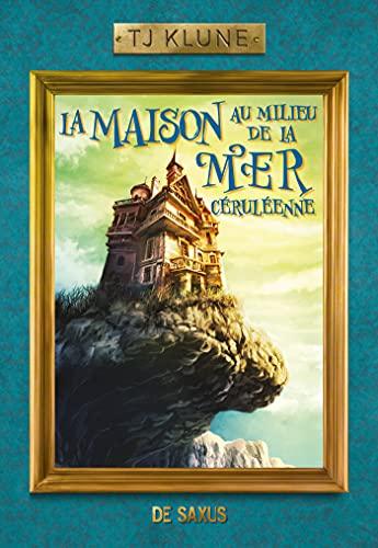 La Maison au milieu de la Mer céruléenne (Ebook) par [Tj Klune, Cecile Tasson]