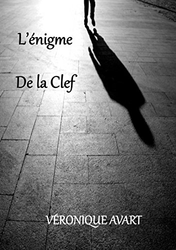 L'ENIGME DE LA CLEF par [Véronique Avart]