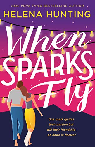 When Sparks Fly (English Edition) par [Helena Hunting]