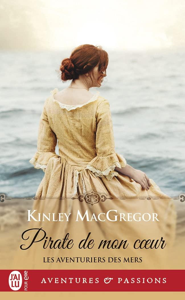 Les aventuriers des mers - Tome 1 : Pirate de mon coeur De Kinley MacGregor 614K9iOYrYL