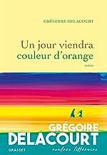 Un jour viendra couleur d'orange de Grégoire Delacourt