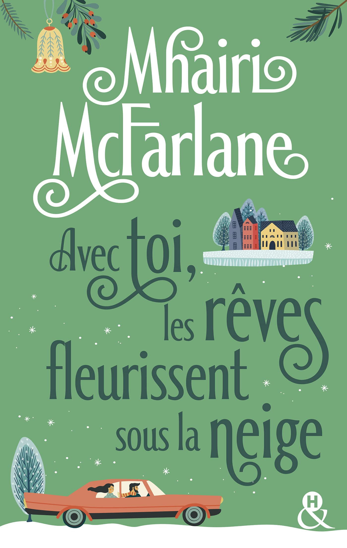 Avec toi, les rêves fleurissent sous la neige de Mhairi MacFarlane 71kE3z9A54L