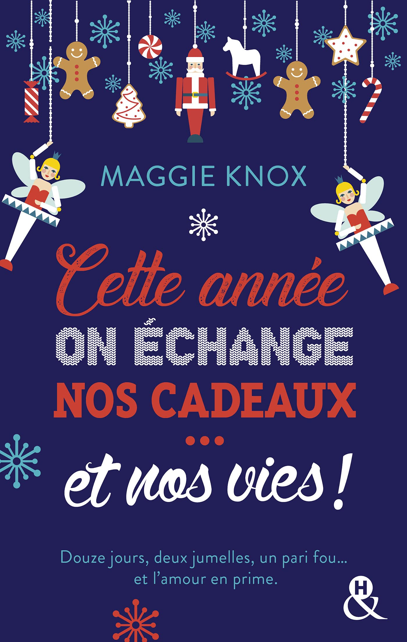 Cette année, on échange nos cadeaux ... et nos vies ! de Maggie Knox 817Se8Cl-fL