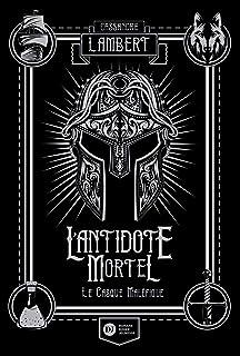 L'Antidote Mortel, tome 2 - Le Casque maléfique